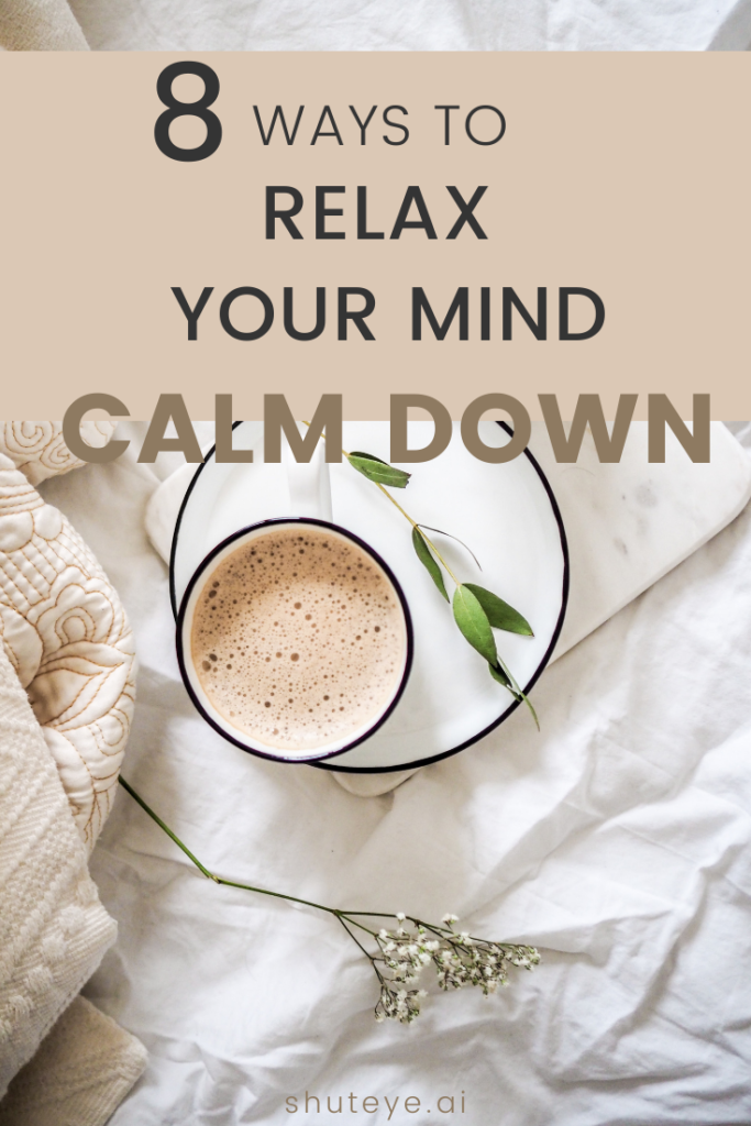 8 ways to relax your mind and calm down