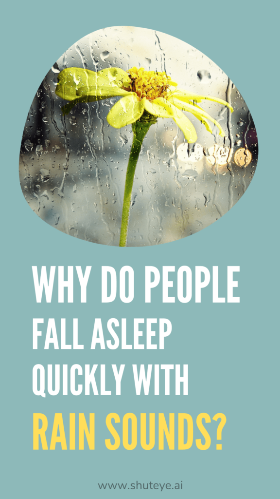 Why do people fall asleep quickly with rain sounds?