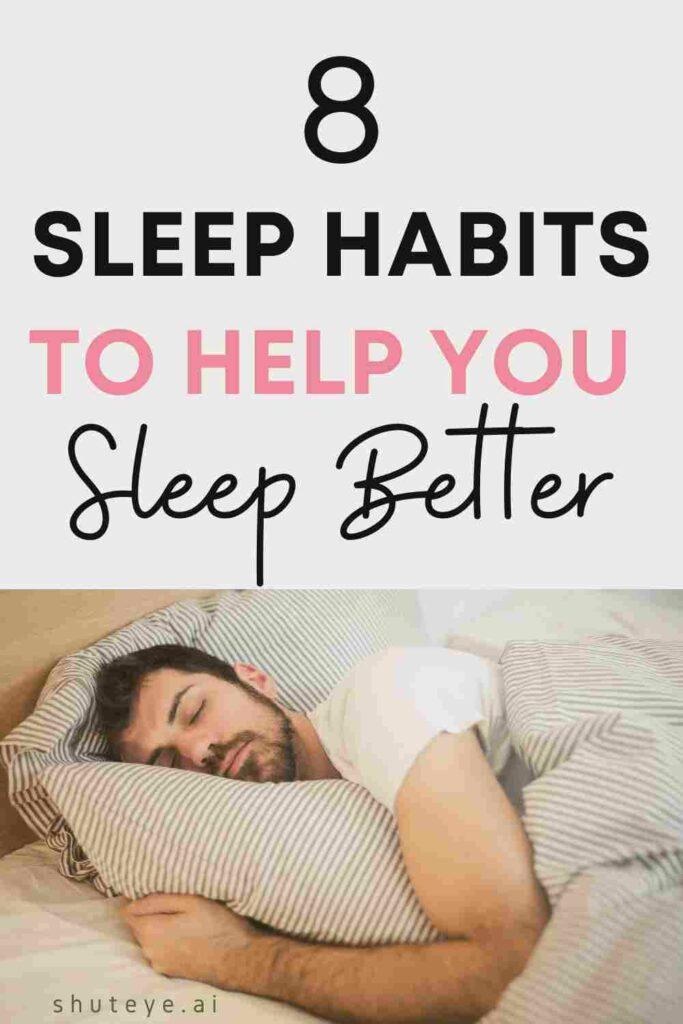 ShutEye 8 sleep habits help you sleep better boost productivity sleep quality