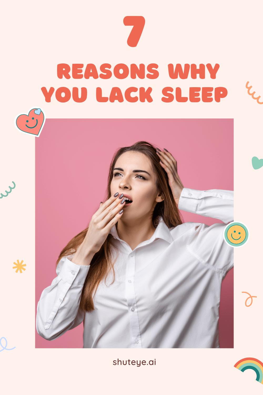 7 Reasons Why You Lack Sleep