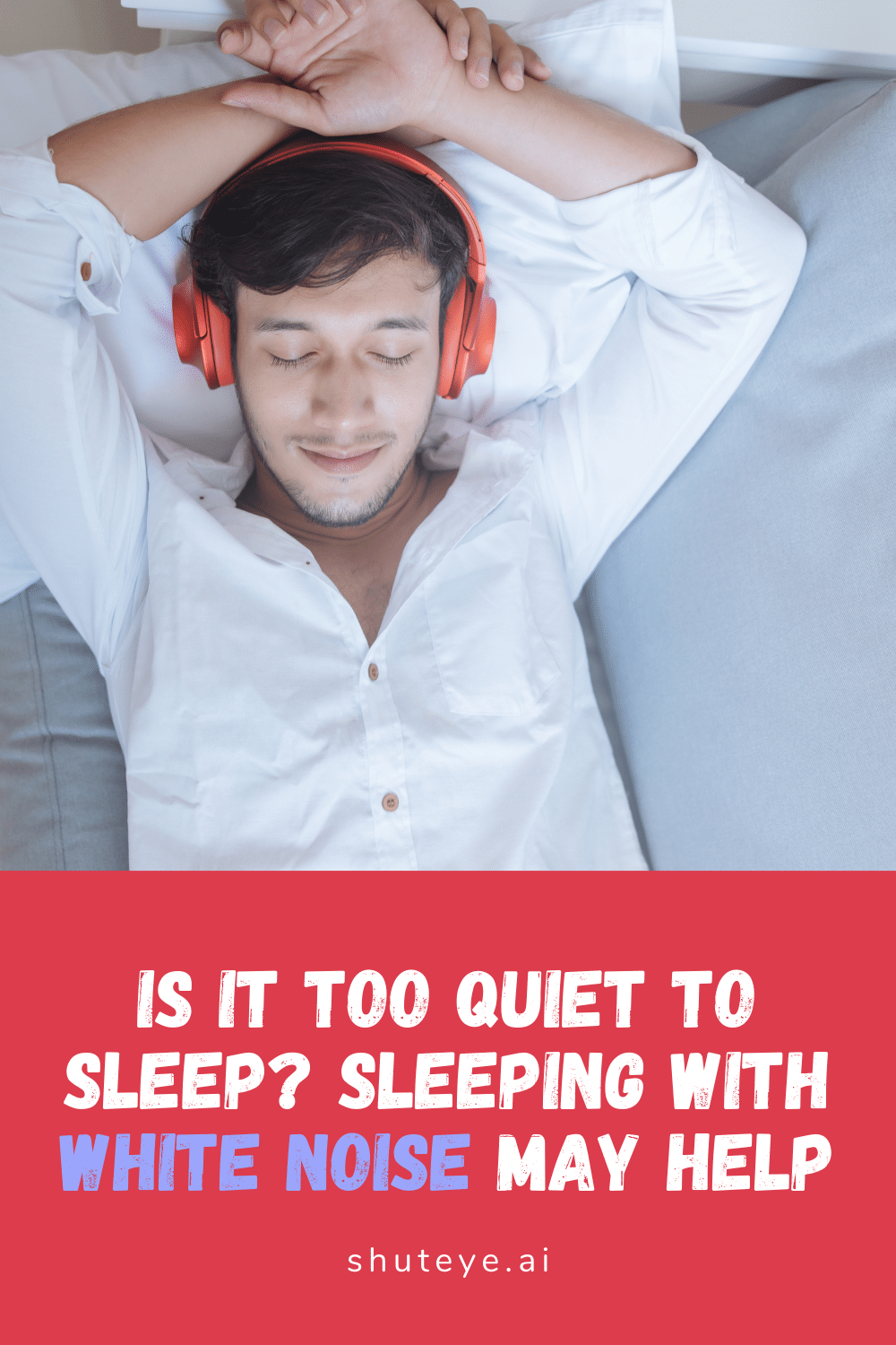 Is It Too Quiet to Sleep? Sleeping with White Noise May Help