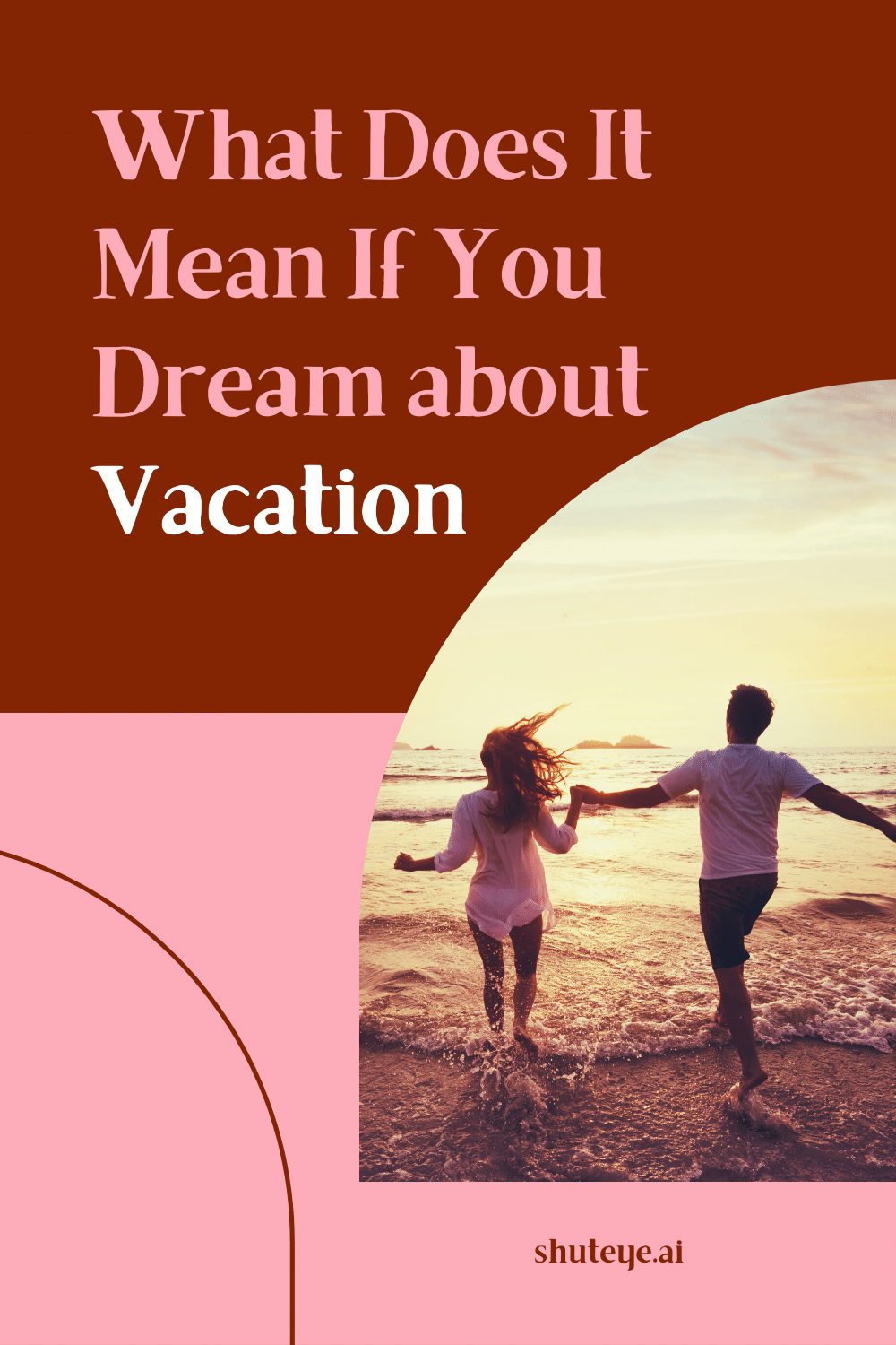 What Does It Mean When You Dream about Vacation