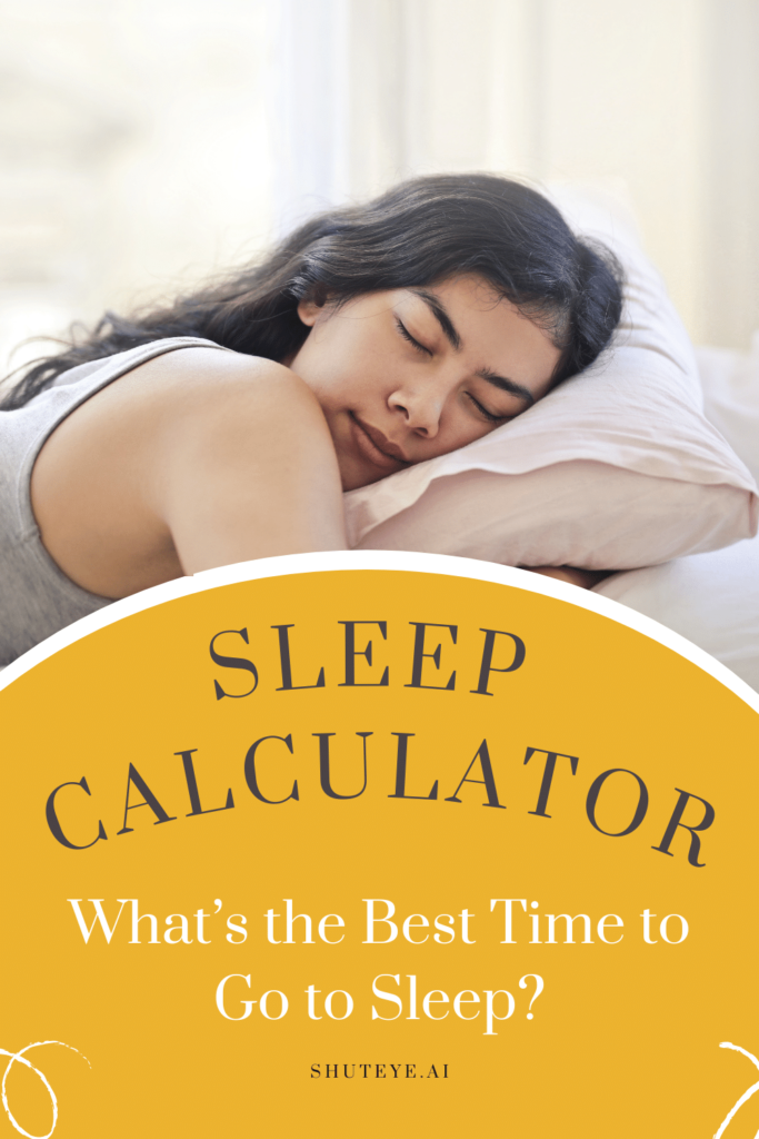 Sleep Time Calculator: What's the Best Time to Go to Sleep?