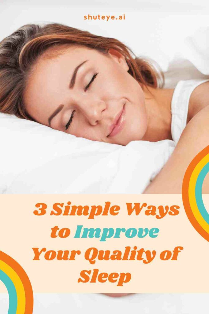 ShutEye how to improve quality of sleep tips