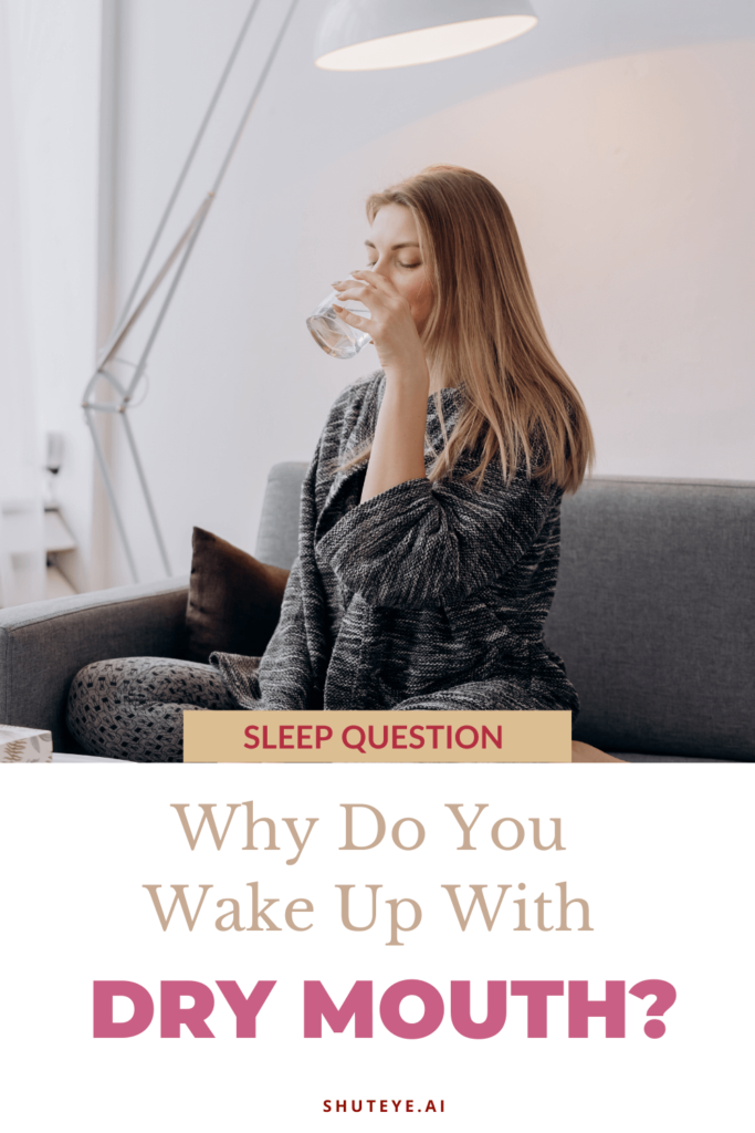 Why Do You Wake Up with Dry Mouth: 6 Causes and 7 Treatments