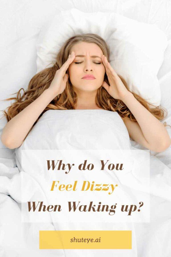 ShutEye wake up dizzy from sleep causes what to do